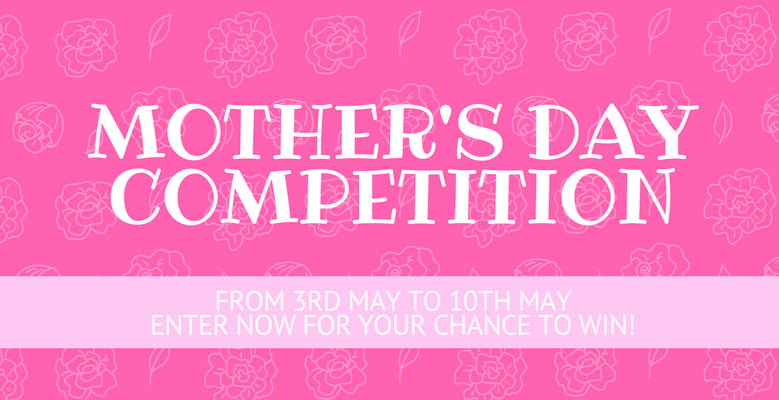 Mother's Day Competition 2018